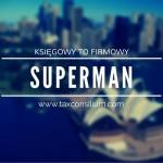 księgowy to firmowy superman